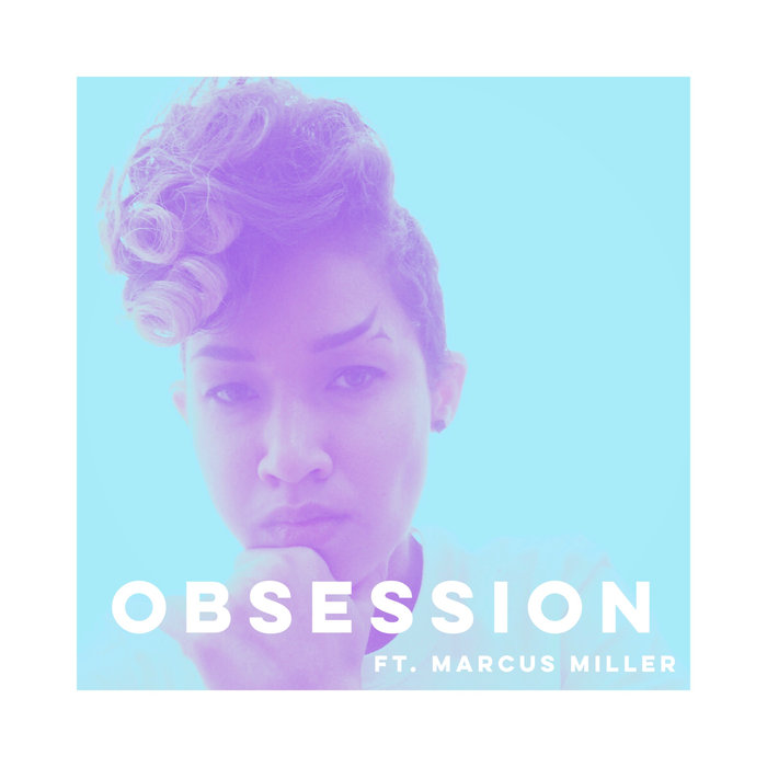 Obsession ft. Marcus Miller